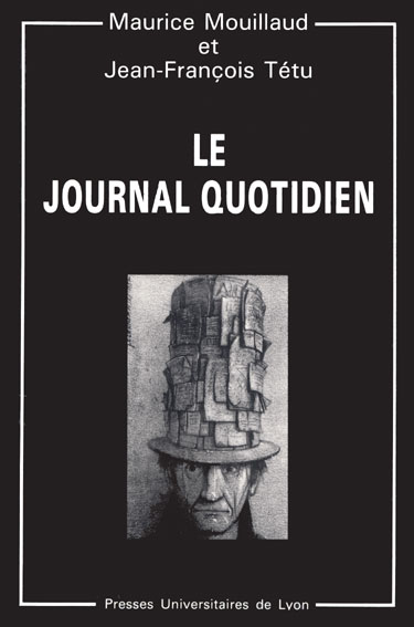 Professor Maurice Mouillaud best-seller LE JOURNAL QUOTIDIEN. Mouillaud is the Director of Research of Fred Vidal, PhD for his Dissertation about the Government Publications, that will be available at the UCLA Library in June 2009.