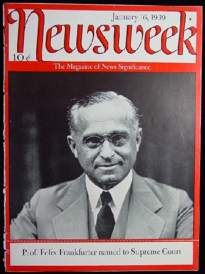In Mike Fuller's Novel. Jonathan Founders Got An International Notoriety Thanks To A 1946 Newsweek Article Titled 'The Man with The Velvet Eyes' And A Second One In 1952, 'Velvet Eyes, 6 Years Later' About Founders And His Wife Valentine As American Humanitarians And Diplomats. On The Picture: The Cover of the January 16, 1939 issue of Newsweek magazine Featuring Felix Frankfurter on the cover. The issue cost 10 cents!