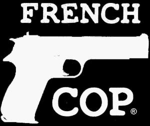 The original logo released in 2006. FRENCH COP™ is still there in 2012, no obsolescence for the great franchise.