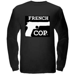 You are The French Cop™ if you want it, just believe.