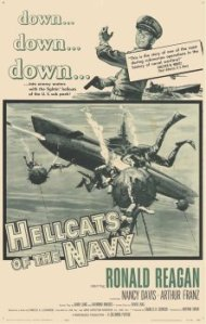 Hellcats of the Navy; Ronald for his Top Gun before to be the first Tom Cruise (SAG) and Governor of California, then President of the United States.