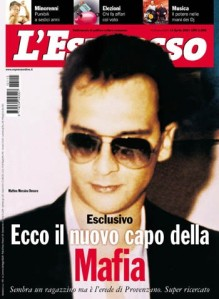 "Matteo Messina Denaro. He is considered to be one of the new leaders of Cosa Nostra after the arrest of Bernardo Provenzano on April 11, 2006. Matteo Messina Denaro became known nationally on April 12, 2001, when the magazine L'Espresso put him on the cover with the headline: Ecco il nuovo capo della mafia (""Here is the new boss of the Mafia"")."